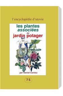 Les plantes associées au jardin potager aux éditions D´Utovie.