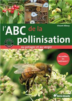 L´ABC de la pollinisation au potager et au verger aux éditions Terre vivante.