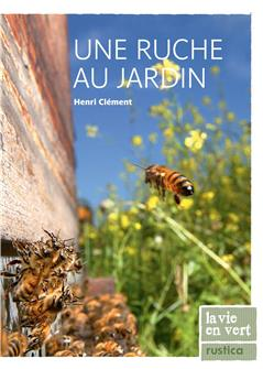 Une ruche au jardin aux éditions Rustica